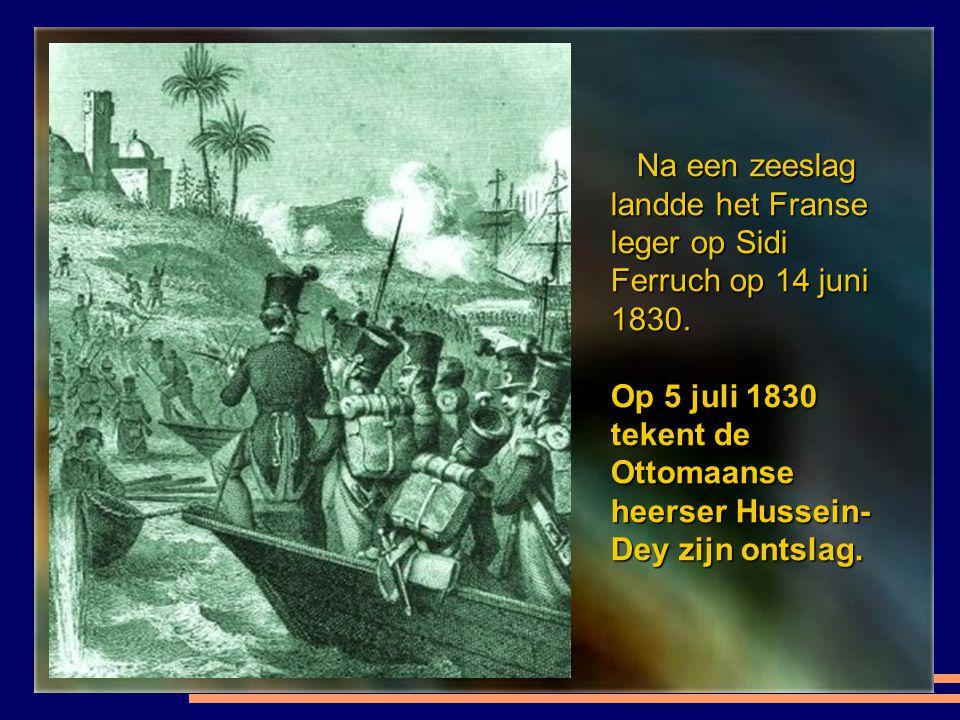 Na een zeeslag landde het Franse leger op Sidi Ferruch op 14 juni 1830