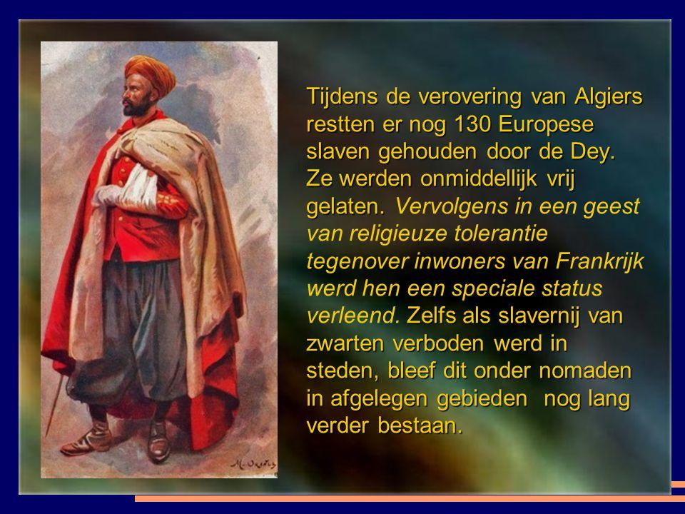 Tijdens de verovering van Algiers restten er nog 130 Europese slaven gehouden door de Dey.