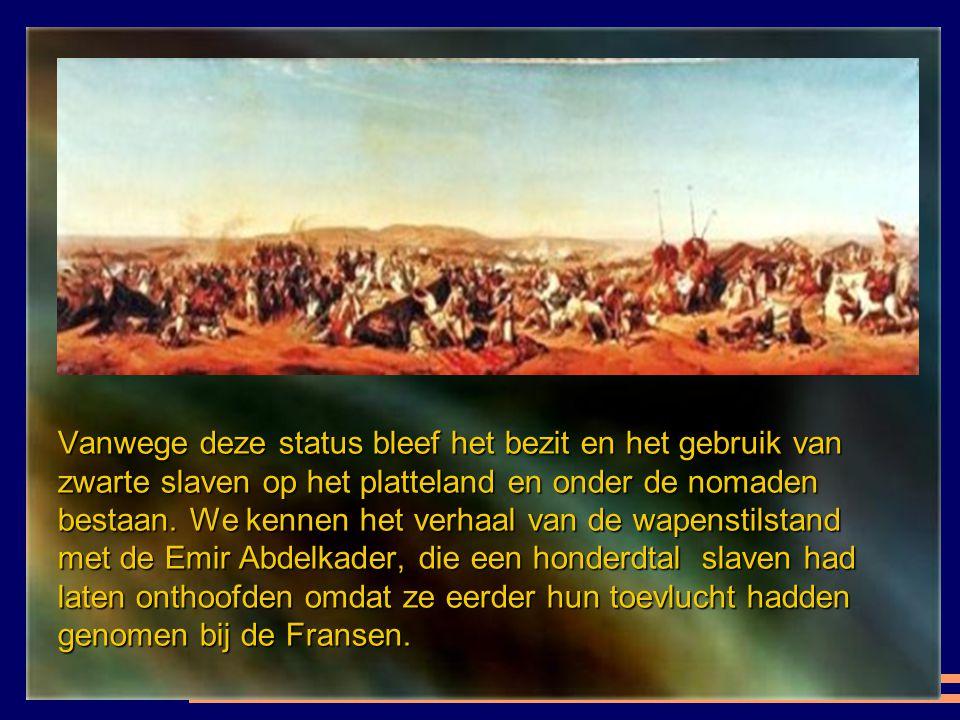 Vanwege deze status bleef het bezit en het gebruik van zwarte slaven op het platteland en onder de nomaden bestaan.