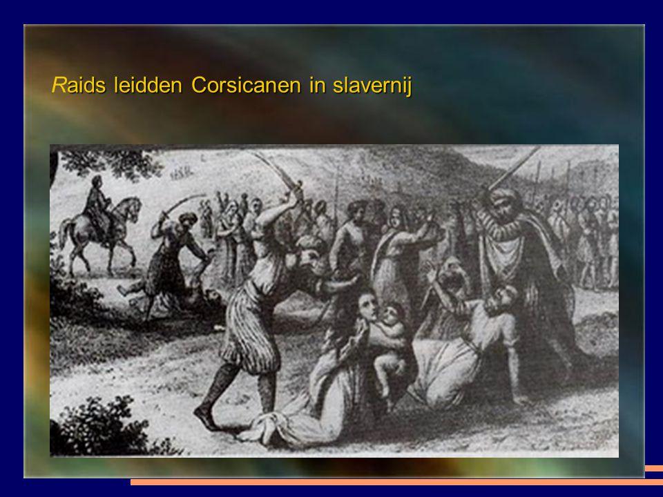 Raids leidden Corsicanen in slavernij