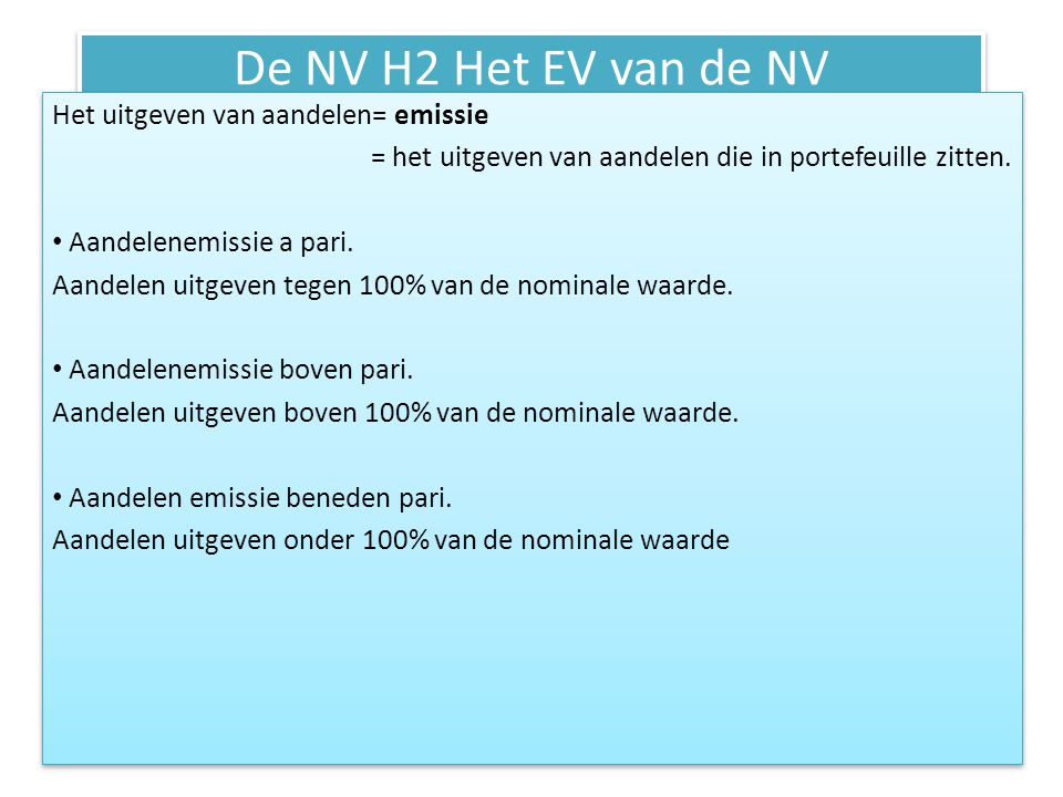 De NV H2 Het EV van de NV Het uitgeven van aandelen= emissie