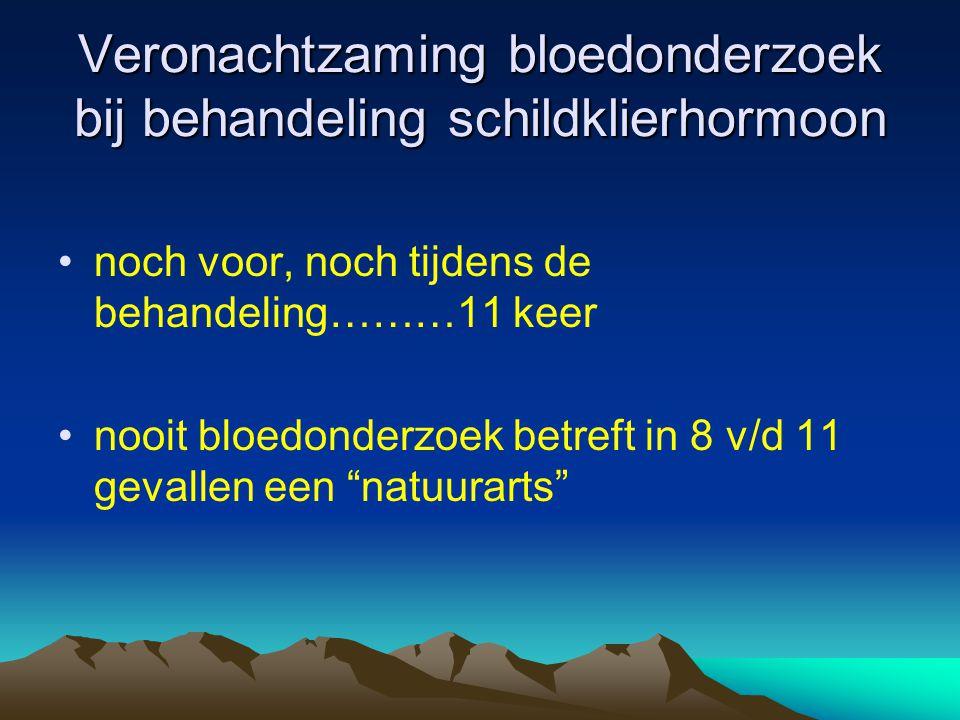 Veronachtzaming bloedonderzoek bij behandeling schildklierhormoon