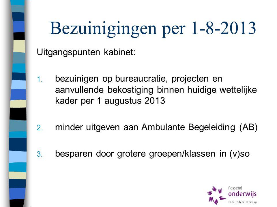Bezuinigingen per 1-8-2013 Uitgangspunten kabinet: