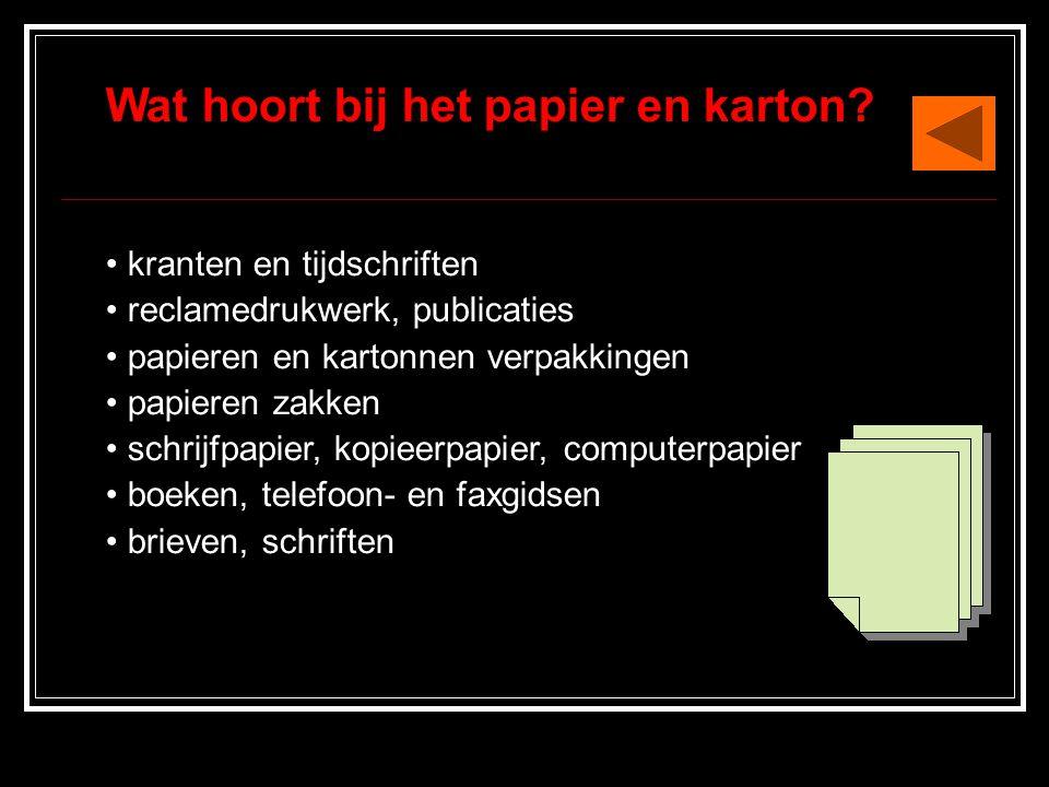 Wat hoort bij het papier en karton
