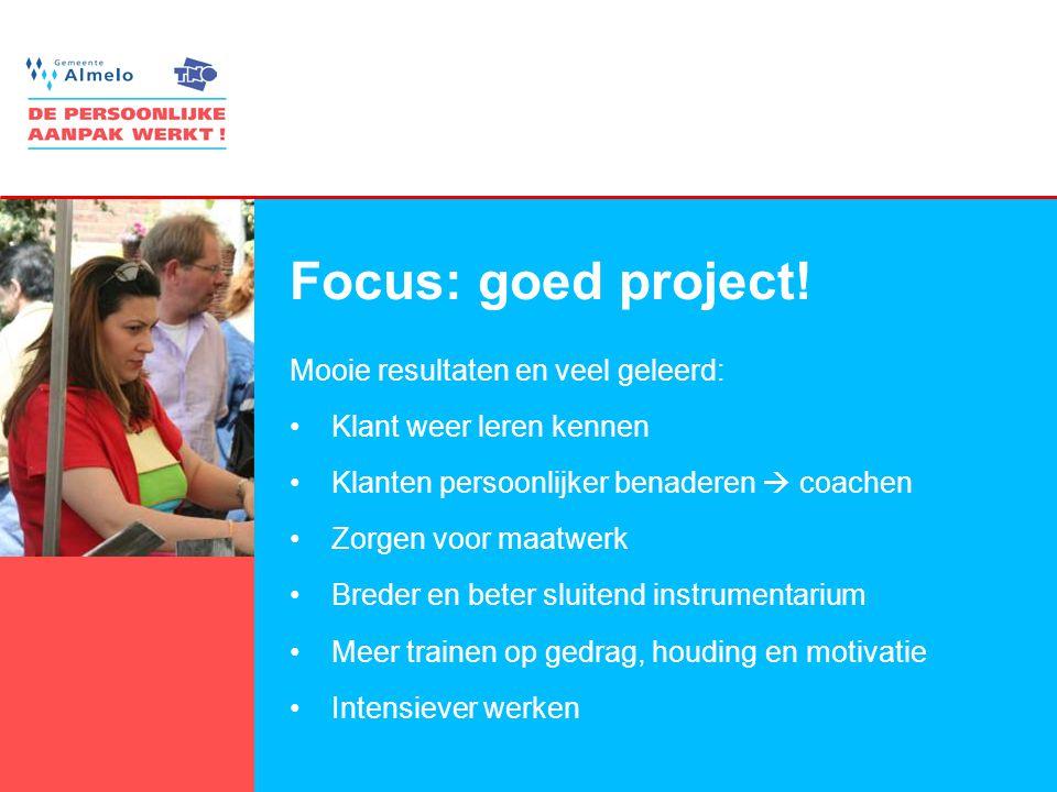 Focus: goed project! Mooie resultaten en veel geleerd: