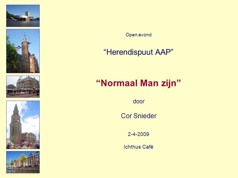 Open avond Herendispuut AAP Normaal Man zijn door Cor Snieder 2-4-2009 Ichthus Café