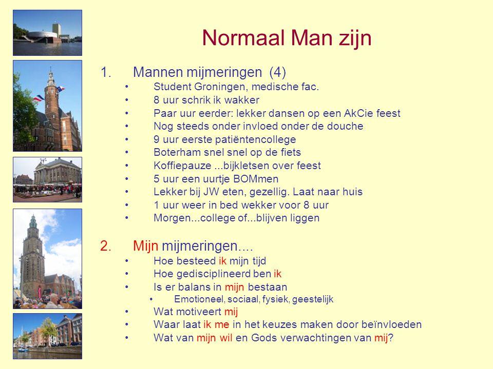 Normaal Man zijn Mannen mijmeringen (4) Mijn mijmeringen....