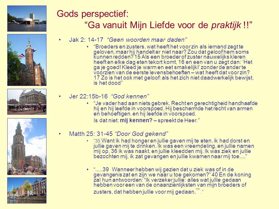 Gods perspectief: Ga vanuit Mijn Liefde voor de praktijk !!