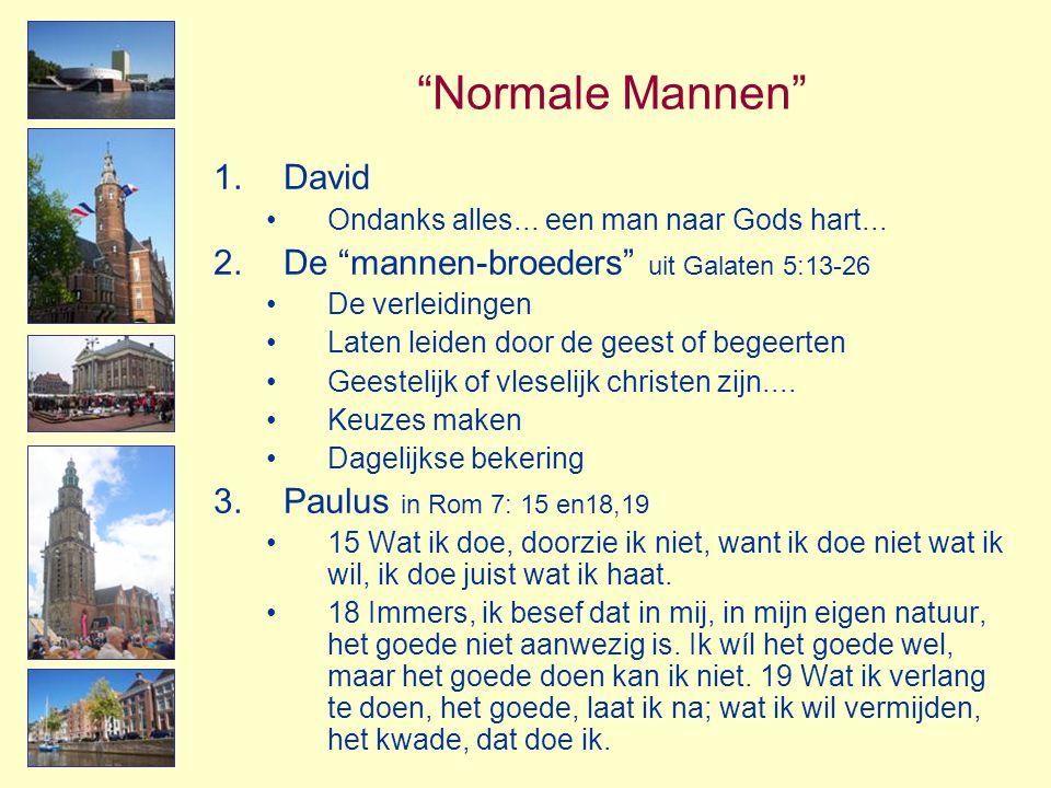Normale Mannen David De mannen-broeders uit Galaten 5:13-26