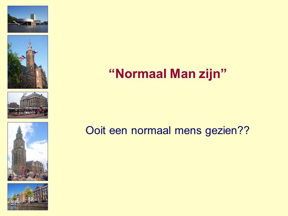 Normaal Man zijn Ooit een normaal mens gezien