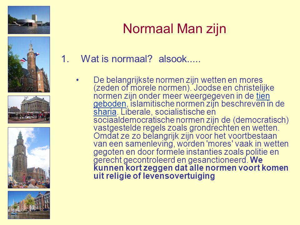 Normaal Man zijn Wat is normaal alsook.....