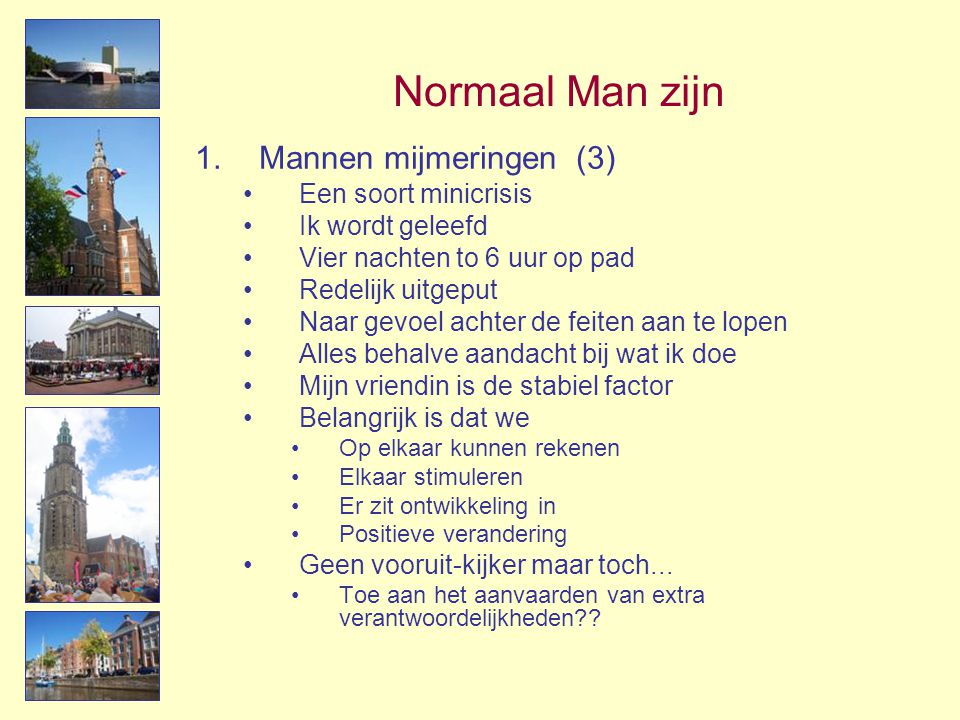 Normaal Man zijn Mannen mijmeringen (3) Een soort minicrisis
