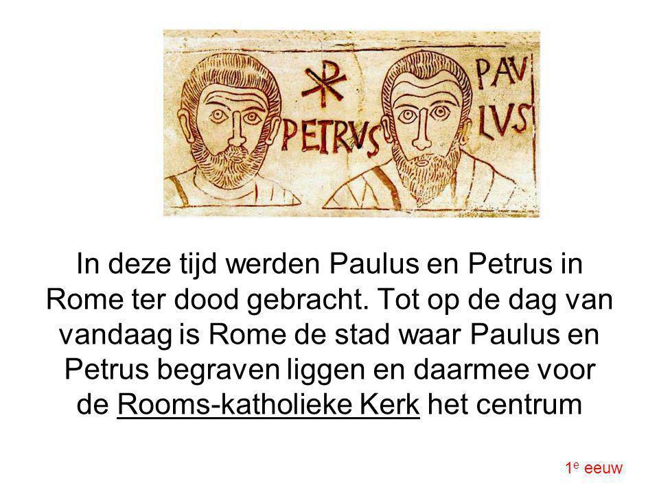 In deze tijd werden Paulus en Petrus in Rome ter dood gebracht