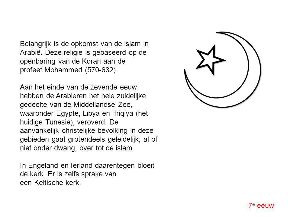 Belangrijk is de opkomst van de islam in Arabië