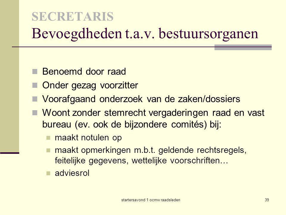 SECRETARIS Bevoegdheden t.a.v. bestuursorganen