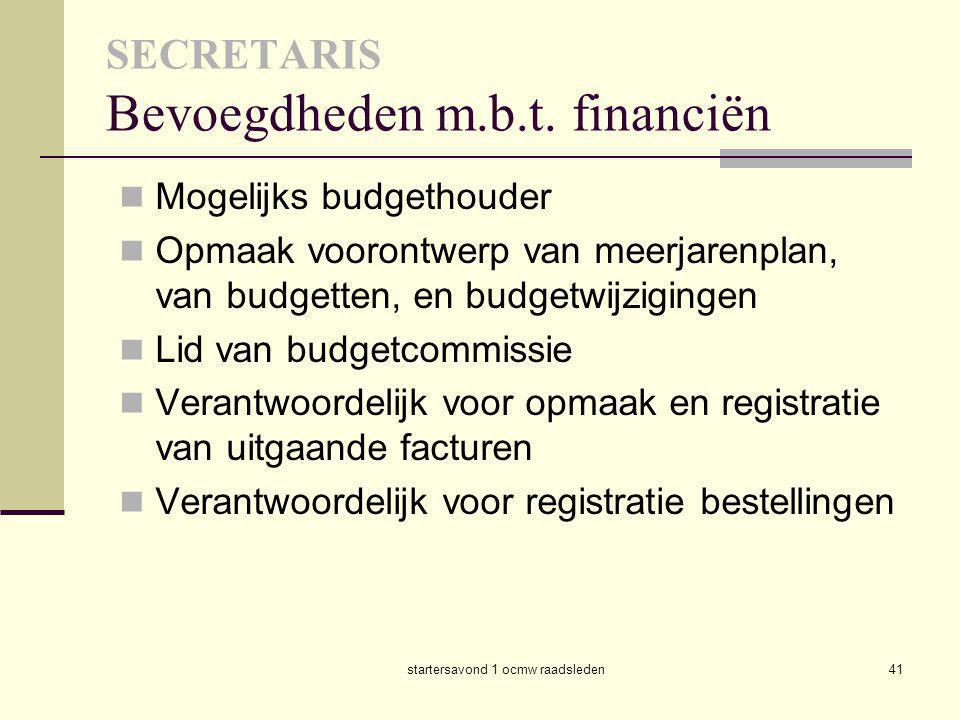 SECRETARIS Bevoegdheden m.b.t. financiën