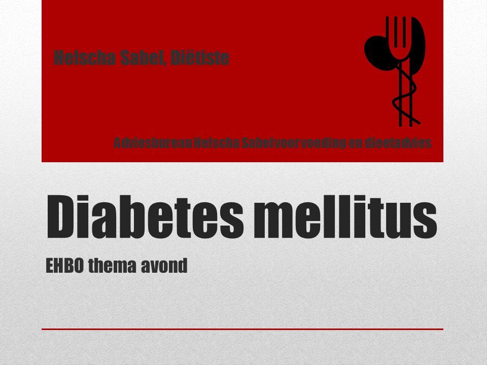Diabetes mellitus Helscha Sabel, Diëtiste EHBO thema avond