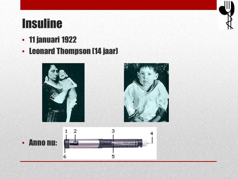 Insuline 11 januari 1922 Leonard Thompson (14 jaar) Anno nu: