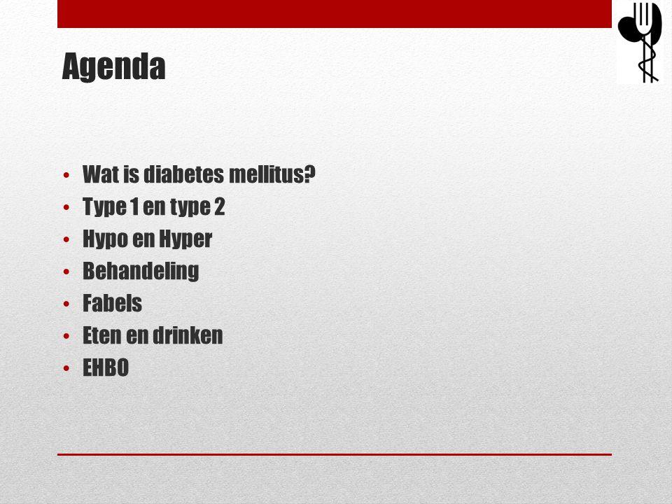 Agenda Wat is diabetes mellitus Type 1 en type 2 Hypo en Hyper