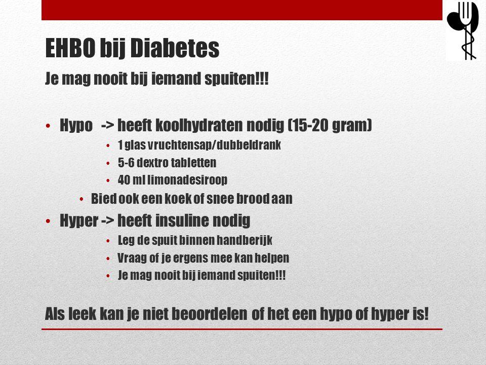 EHBO bij Diabetes Je mag nooit bij iemand spuiten!!!