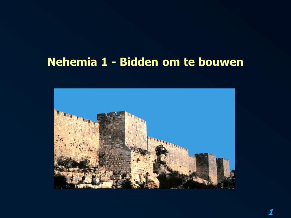 Nehemia 1 - Bidden om te bouwen