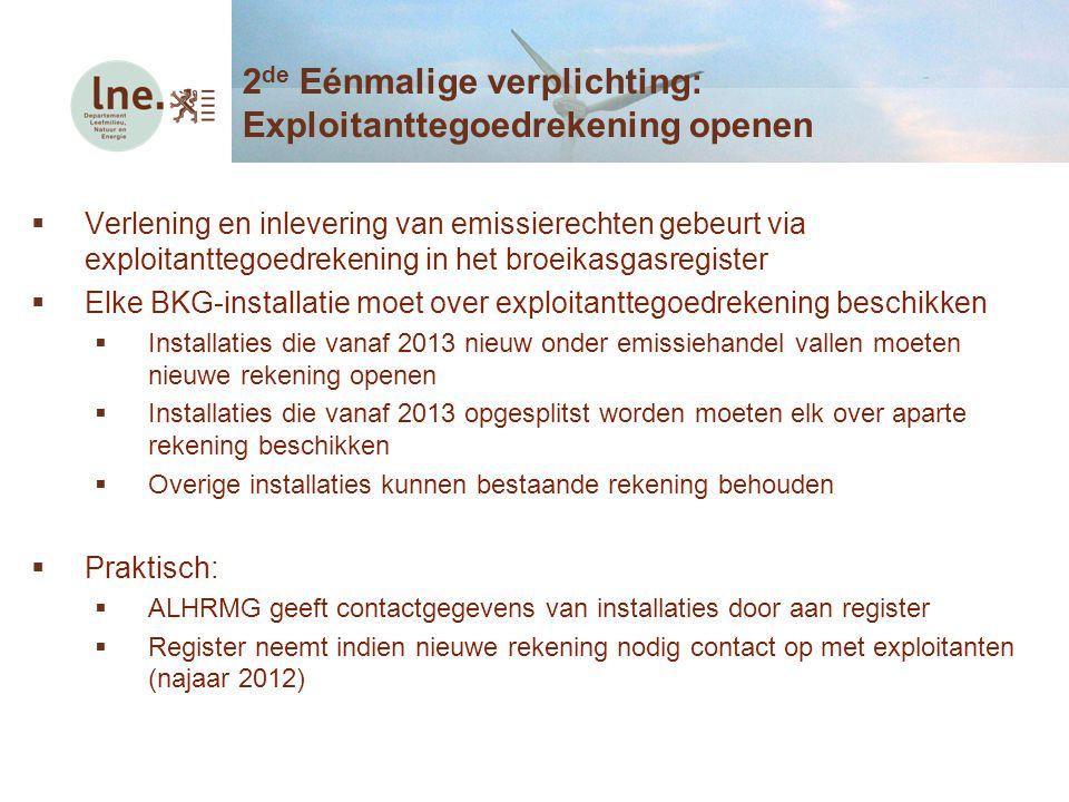 2de Eénmalige verplichting: Exploitanttegoedrekening openen