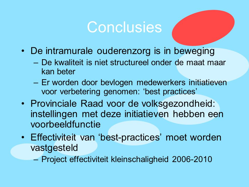 Conclusies De intramurale ouderenzorg is in beweging
