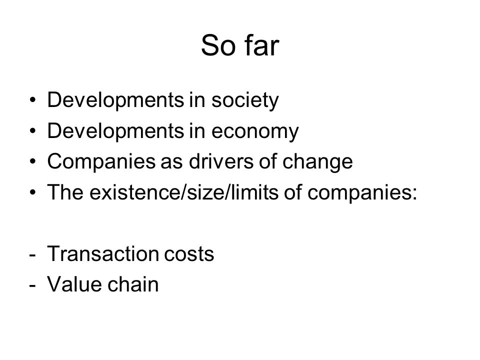 So far Developments in society Developments in economy