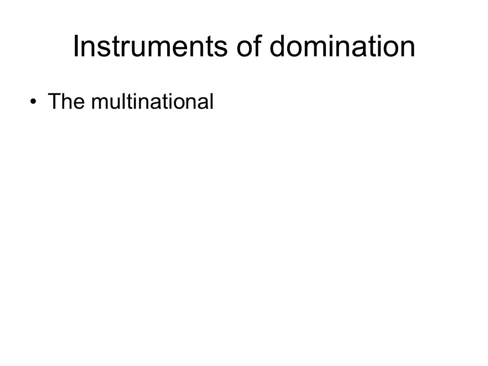 Instruments of domination