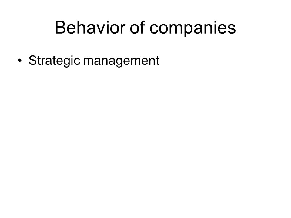 Behavior of companies Strategic management