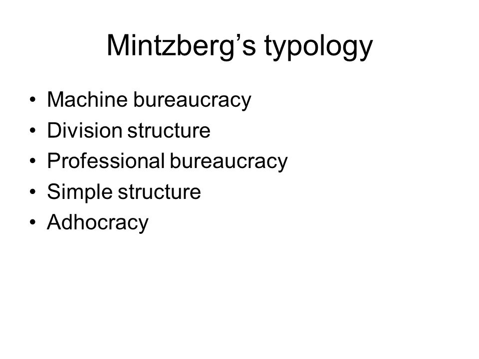 Mintzberg's typology Machine bureaucracy Division structure
