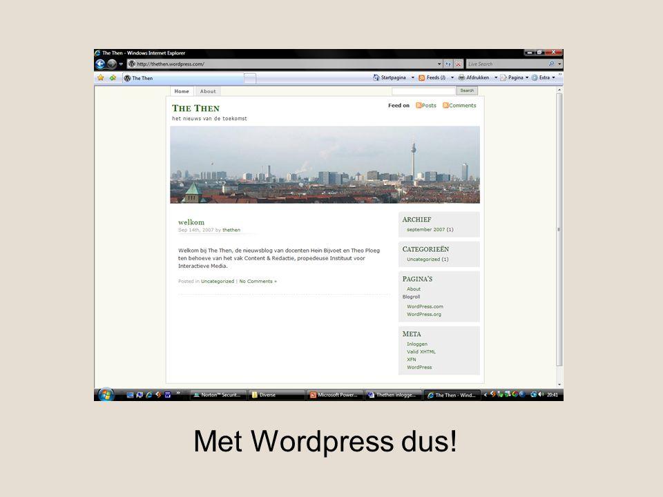 Met Wordpress dus!