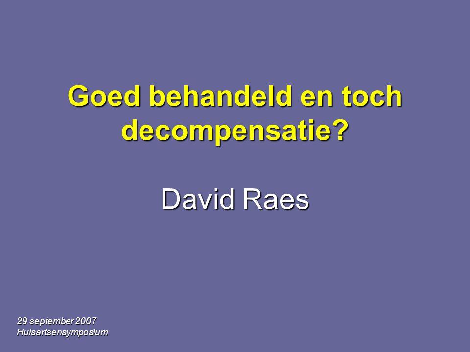 Goed behandeld en toch decompensatie David Raes