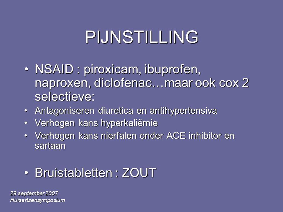 PIJNSTILLING NSAID : piroxicam, ibuprofen, naproxen, diclofenac…maar ook cox 2 selectieve: Antagoniseren diuretica en antihypertensiva.