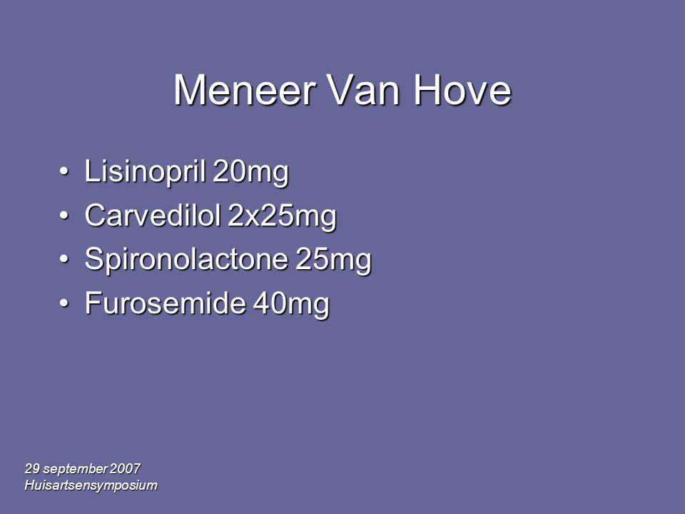 Meneer Van Hove Lisinopril 20mg Carvedilol 2x25mg Spironolactone 25mg
