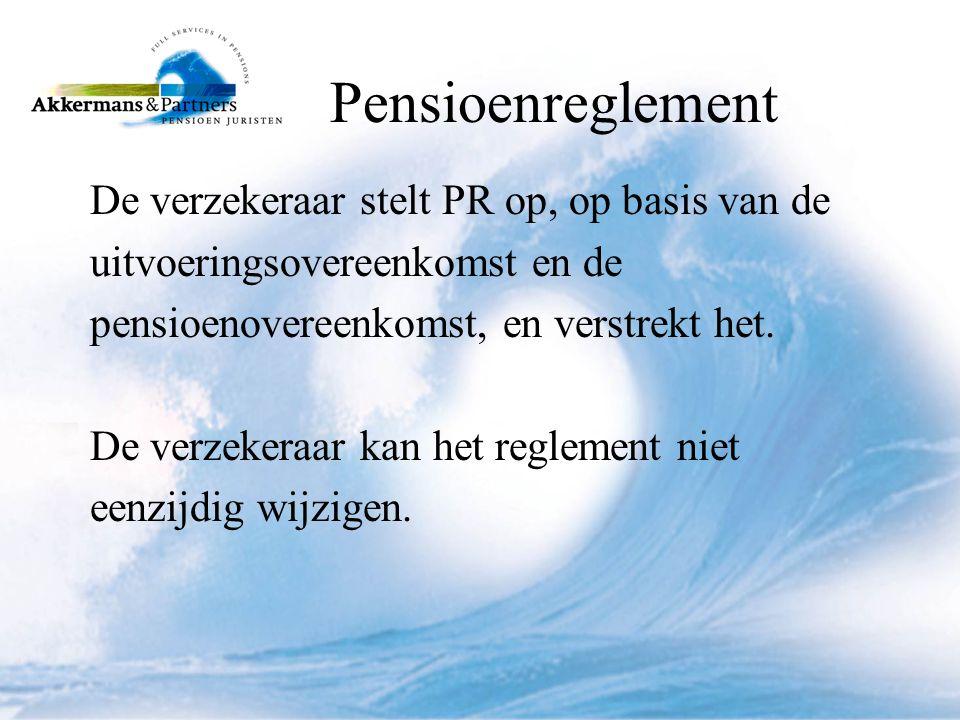 Pensioenreglement De verzekeraar stelt PR op, op basis van de
