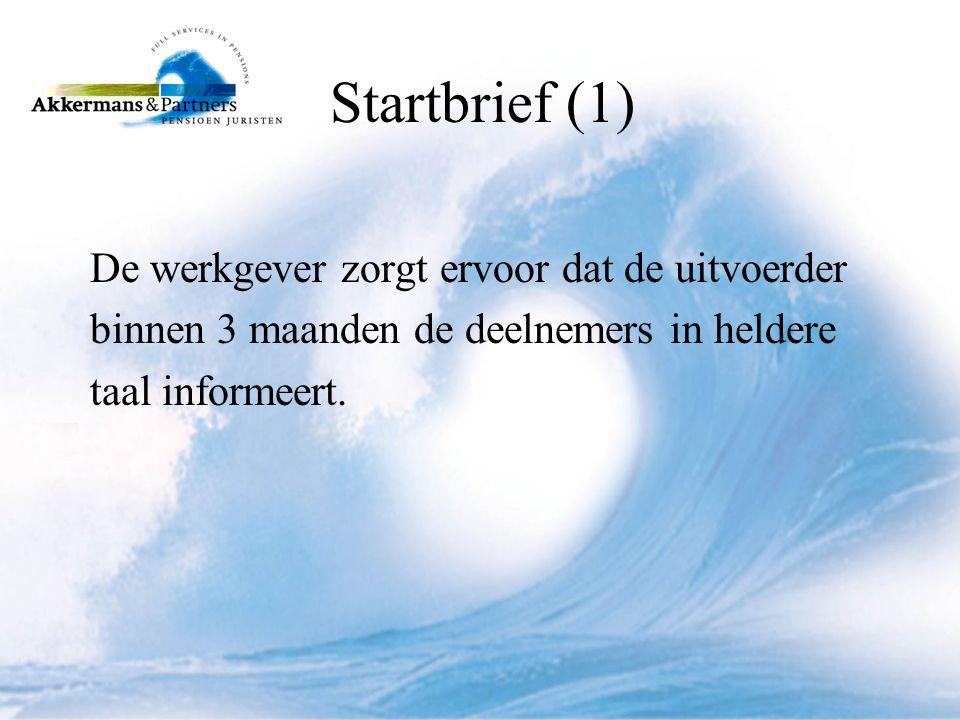 Startbrief (1) De werkgever zorgt ervoor dat de uitvoerder