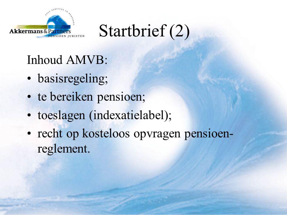 Startbrief (2) Inhoud AMVB: basisregeling; te bereiken pensioen;