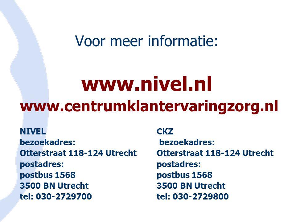 www.nivel.nl Voor meer informatie: www.centrumklantervaringzorg.nl