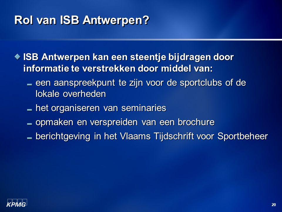 Rol van ISB Antwerpen ISB Antwerpen kan een steentje bijdragen door informatie te verstrekken door middel van: