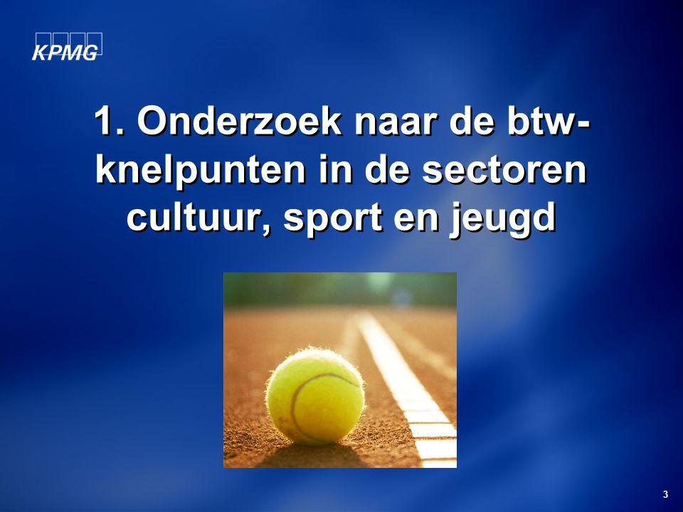 1. Onderzoek naar de btw-knelpunten in de sectoren cultuur, sport en jeugd