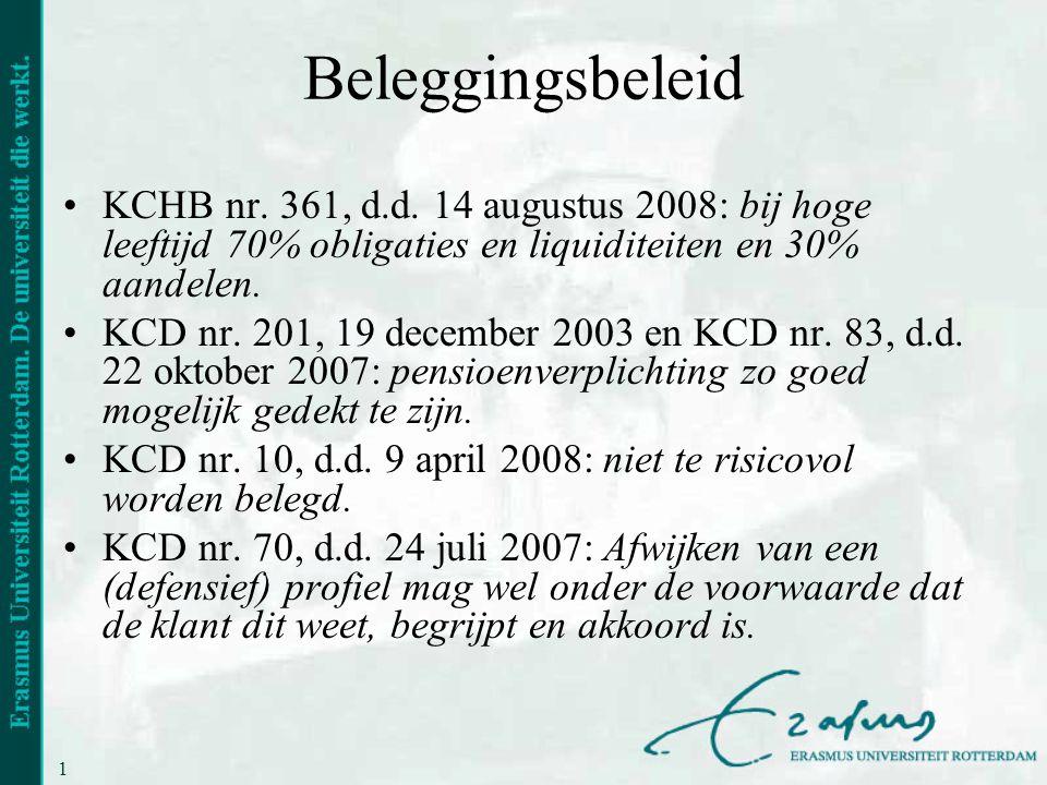 Beleggingsbeleid KCHB nr. 361, d.d. 14 augustus 2008: bij hoge leeftijd 70% obligaties en liquiditeiten en 30% aandelen.