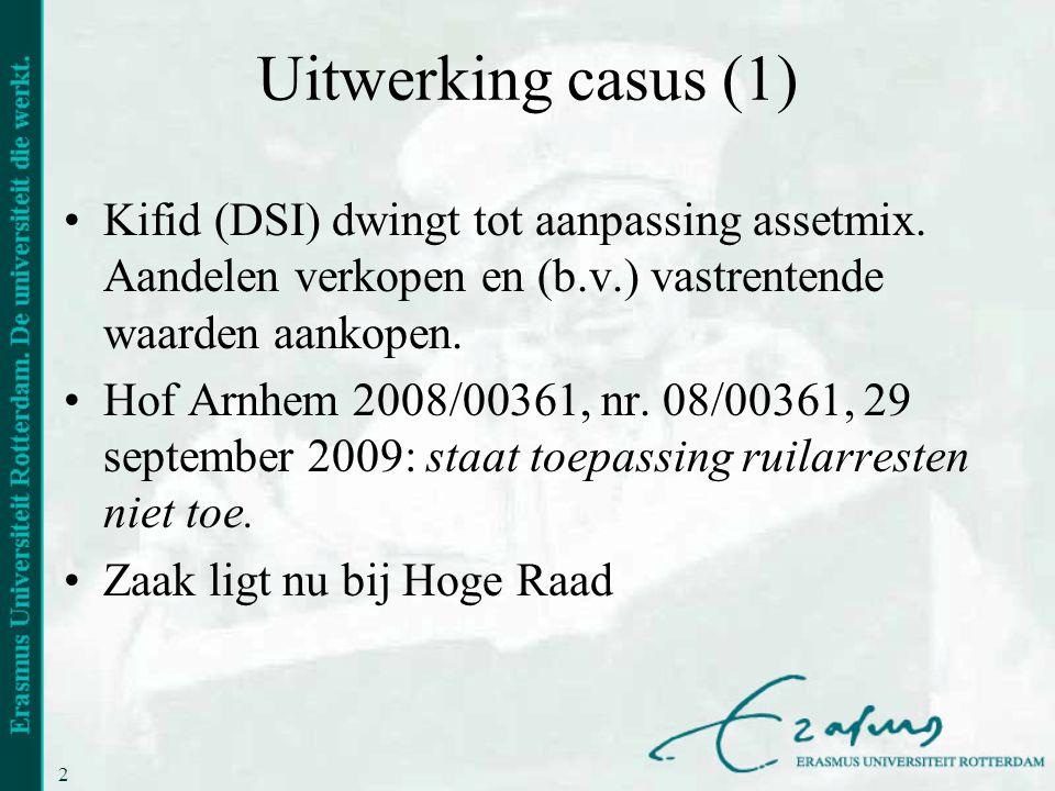 Uitwerking casus (1) Kifid (DSI) dwingt tot aanpassing assetmix. Aandelen verkopen en (b.v.) vastrentende waarden aankopen.