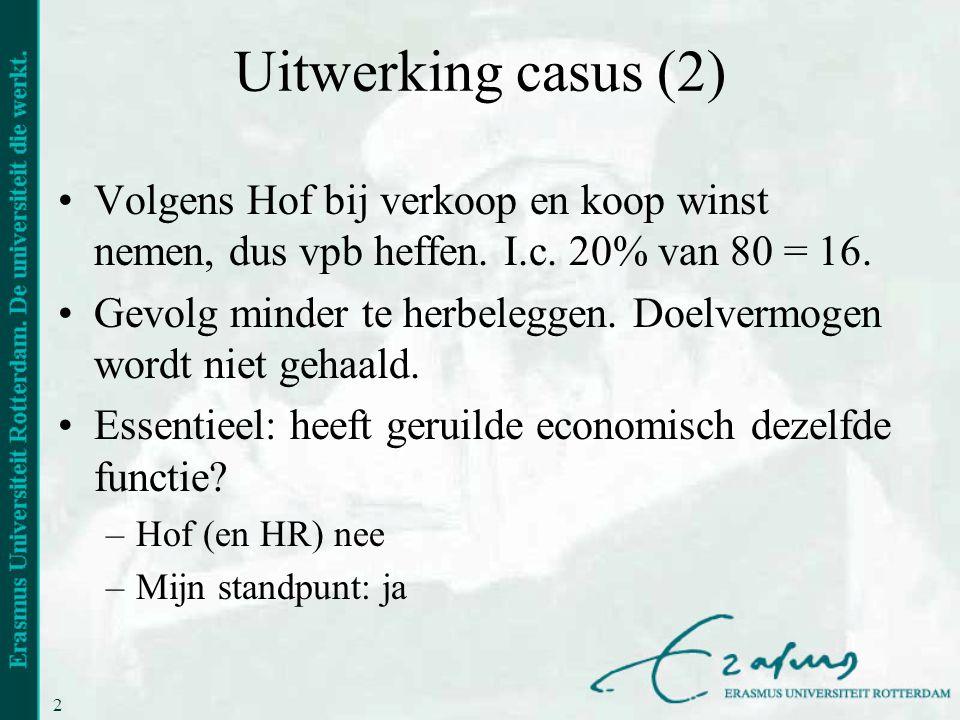 Uitwerking casus (2) Volgens Hof bij verkoop en koop winst nemen, dus vpb heffen. I.c. 20% van 80 = 16.