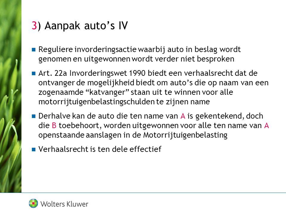 3) Aanpak auto's IV Reguliere invorderingsactie waarbij auto in beslag wordt genomen en uitgewonnen wordt verder niet besproken.