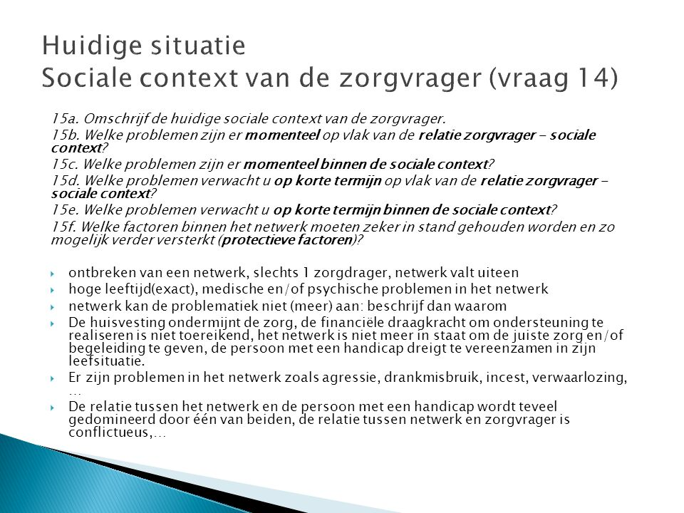 Huidige situatie Sociale context van de zorgvrager (vraag 14)
