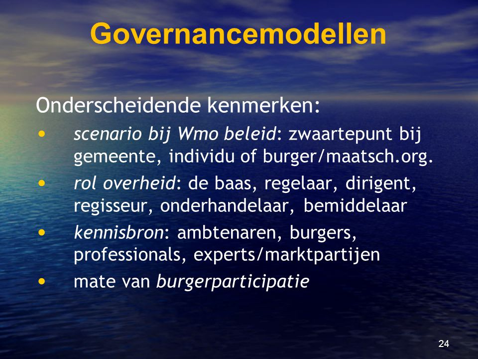 Governancemodellen Onderscheidende kenmerken: