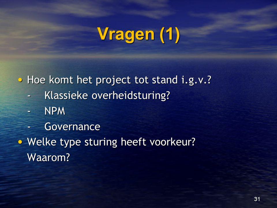 Vragen (1) Hoe komt het project tot stand i.g.v.