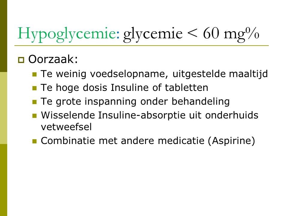 Hypoglycemie: glycemie < 60 mg%