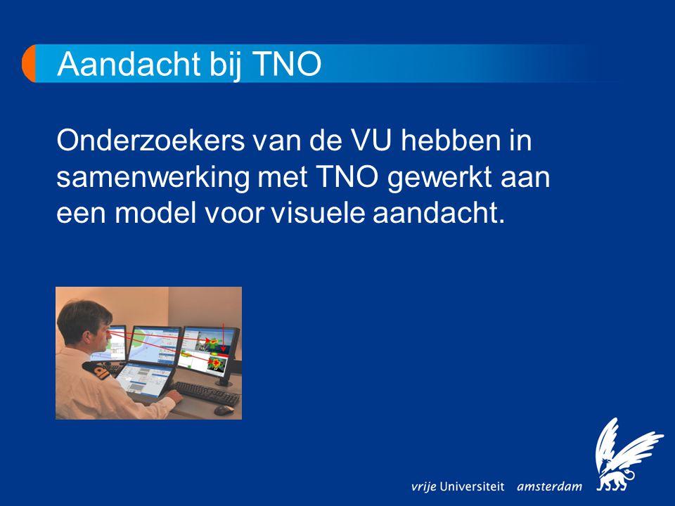 Aandacht bij TNO Onderzoekers van de VU hebben in samenwerking met TNO gewerkt aan een model voor visuele aandacht.